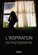 L INSPIRATION EN PHOTOGRAPHIE